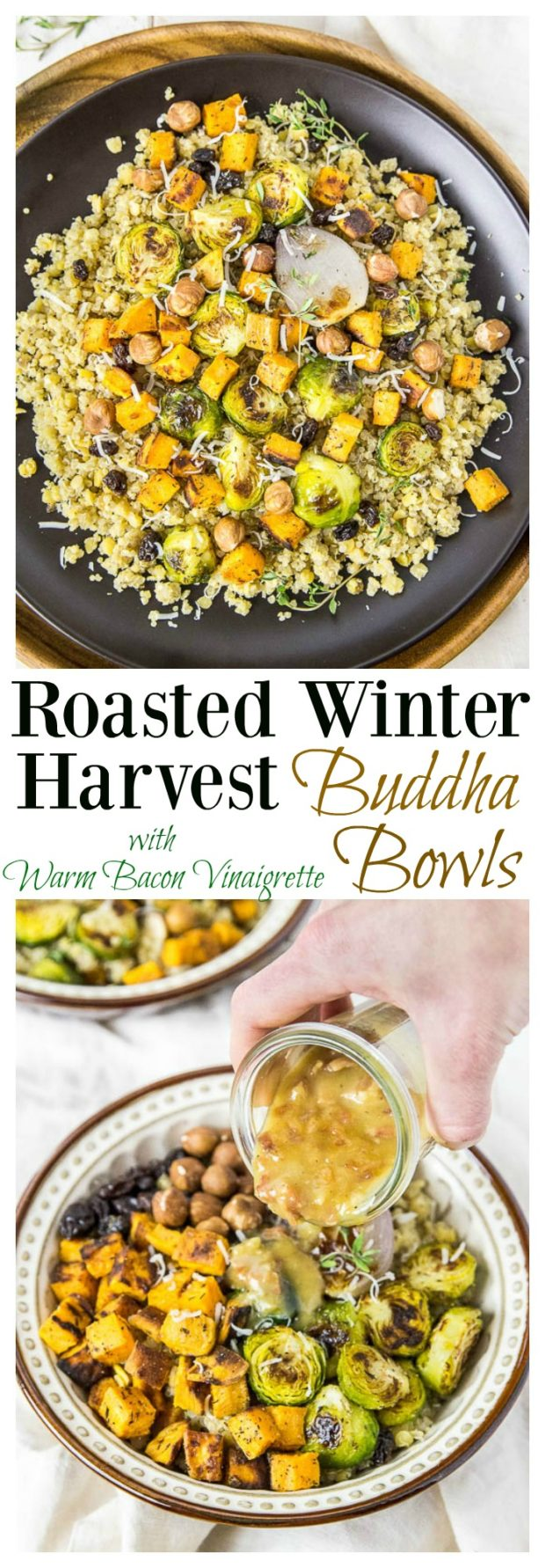 Roasted Winter Harvest Buddha Bowls {with warm bacon vinaigrette} - No ...