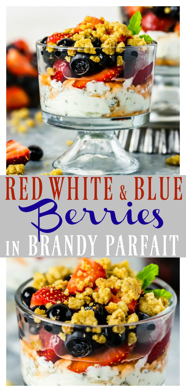 This festive, fun Berries in Brandy Parfait is perfect for your Memorial day or 4th of July celebration!With fresh berries marinated in brandy, mint whipped mascarpone and graham cracker streusel, these red, white & blue parfaits are easy to prepare and downright delicious! #festive #patriotic #dessert #easy #4thOfJuly #Memorial #Berries #Strawberry #blueberry #parfait #trifle #recipe