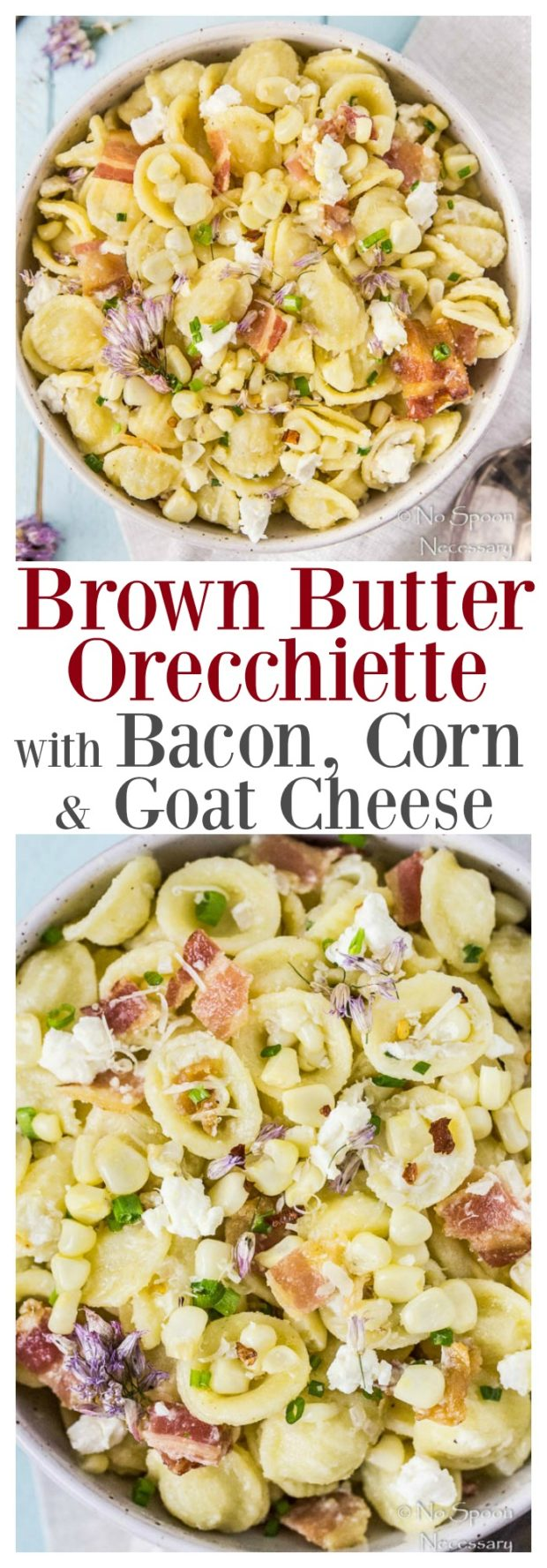 Butter Orecchiette with Bacon, Corn & Goat Cheese - No Spoon Necessary ...