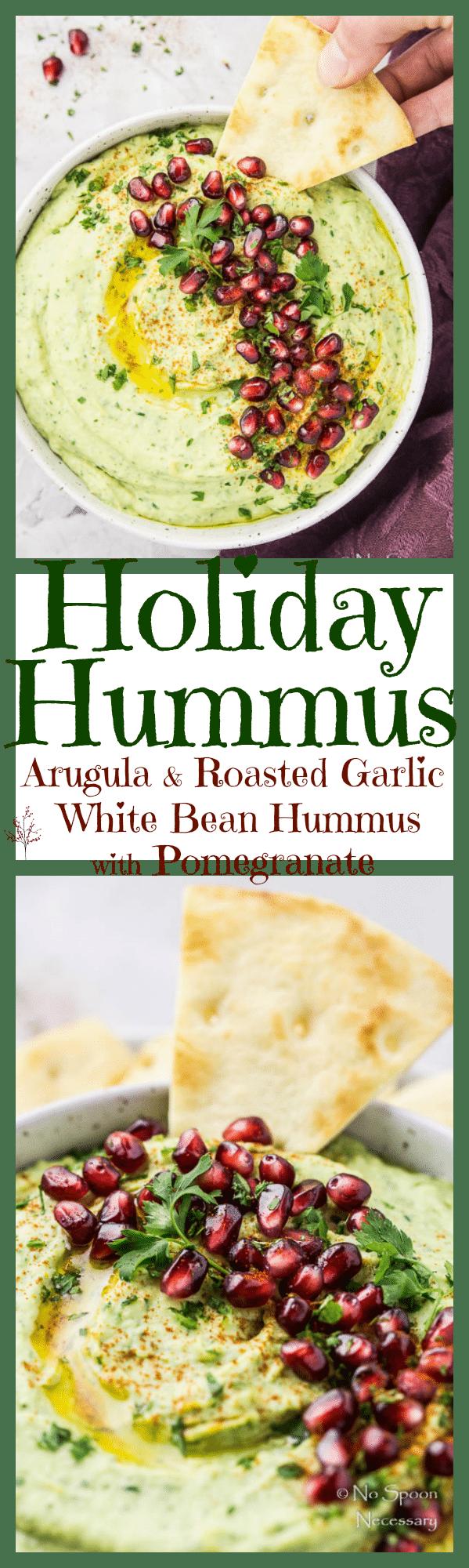 Holiday Hummus {Arugula & Roasted Garlic White Bean Hummus with Pomegranate Arils}