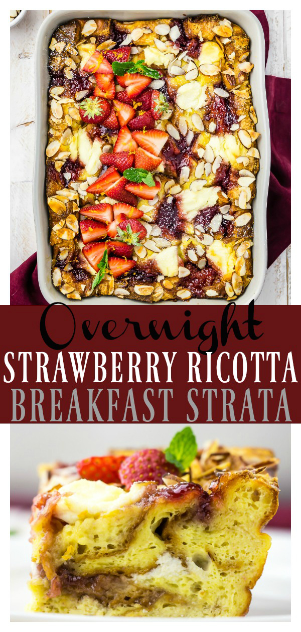 Overnight Strawberry & Ricotta Breakfast Strata | This strata is easy enough for breakfast, brunch or dinner, yet elegant enough for entertaining and perfect for Mother's Day or Easter!  Jam packed with buttery brioche bread, fluffy eggs, creamy ricotta and sweet strawberry preserves, this strata is sweet and savory breakfast perfection! #easy #overnight #strawberry #ricotta #brioche #breakfast #brunch #strata #recipe #vegetarian
