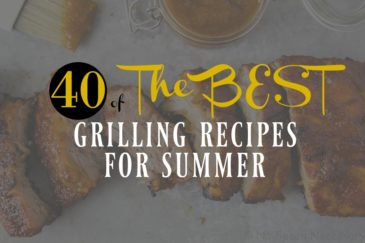 {40 of} The Best Grilling Recipes for Summer
