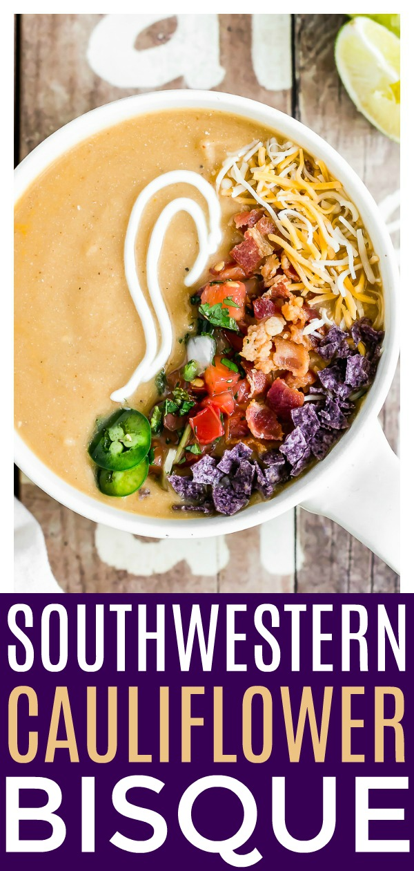 Loaded Southwestern Cauliflower Bisque [with recipe video] | This soup is silky and smoky, thickened with white beans, flavored with Tex-Mex spices and garnished with all the toppings! This skinny bisque packs flavor MINUS all the heavy cream! #skinny #cauliflower #soup #bisque #healthy #recipe